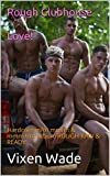 Rough Clubhouse Love!: Hardcore m/m mm/m & mmm+/m action! ROUGH RAW & READY! (Alpha Males Book 3)