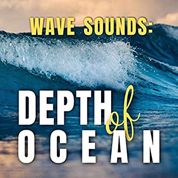 Wave Sounds: Depth of Ocean