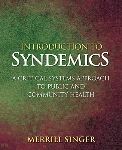 Introduction to Syndemics: A Critical Systems Approach to Public and Community Health