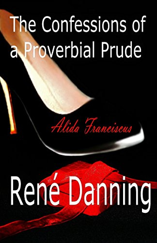 Confessions of a Proverbial Prude: Alida Franciscus (English Edition)