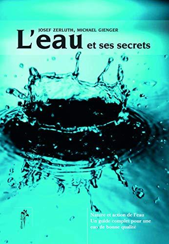 Leau Et Ses Secrets Nature Et Action De Leau Pour Une Eau De Qualit