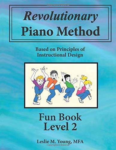 Revolutionary Piano Method: Fun Book Level 2: Based on Principles of Instructional Design (Volume 2)