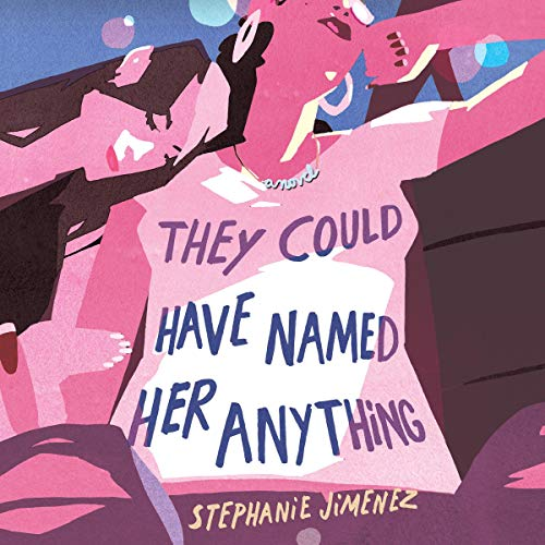 Couverture de They Could Have Named Her Anything