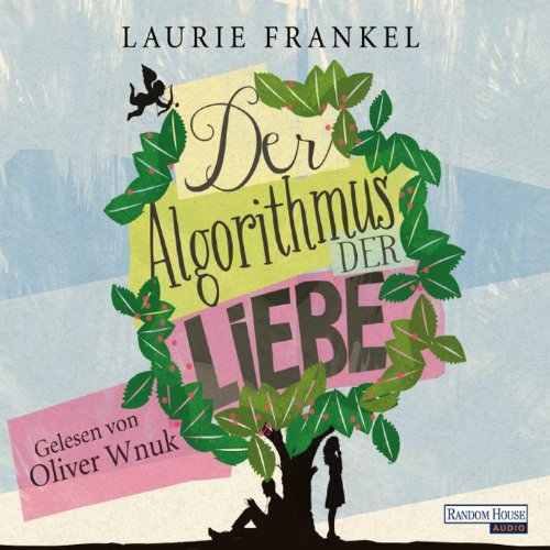 Der Algorithmus der Liebe                   By:                                                                                                                                 Laurie Frankel                               Narrated by:                                                                                                                                 Oliver Wnuk                      Length: 6 hrs and 29 mins     Not rated yet     Overall 0.0
