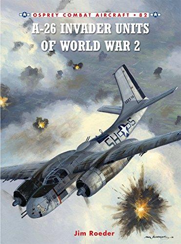 A-26 Invader Units of World War 2 (Combat Aircraft, Band 82)
