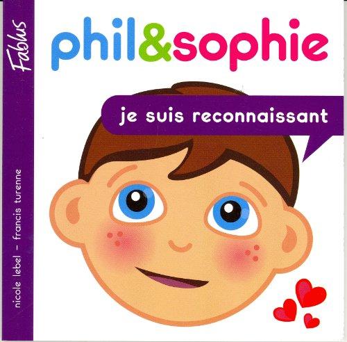 Phil et Sophie 04 Je Suis Reconnaissant
