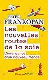 Les nouvelles routes de la soie par Frankopan