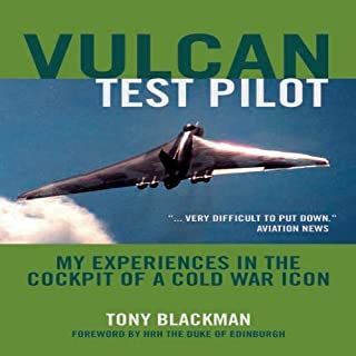 Vulcan Test Pilot: My Experiences in the Cockpit of a Cold War Icon by Tony Blackman (2009) Paperback