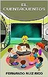 El cuentacuentos (Cuento infantil bilingüe español-inglés ilustrado en color + abecedario + vocabulario nº 5)