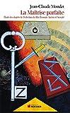 La Maîtrise parfaite - Etude des degrés de Perfection du Rite Ecossais Ancien et Accepté (Franc-Maçonnerie / Humanisme et Tradition) - Format Kindle - 18,99 €