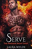 Serve: A Reverse Harem Paranormal Romance (The Phoenix Night Shift Book 2)