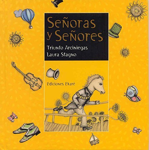 Senoras y senores/ Ladies and Gentlemen (Coleccion Rimas y Adivinanzas) (Spanish Edition) by Triunfo Arciniegas(2007-09-01)