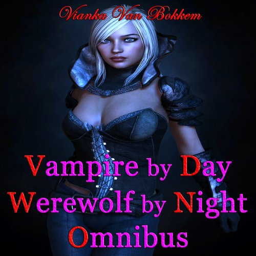 Vampire by Day Werewolf by Night Omnibus audiobook cover art