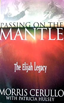 Paperback Passing on the Mantle: The Elijah Legacy Book
