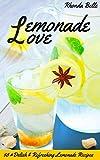 Lemonade Love: 60 #Delish & Refreshing Lemonade Recipes (60 Super Recipes Book 42)