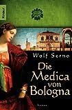 Die Medica von Bologna: Roman