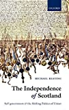The Independence of Scotland: Self-government and the Shifting Politics of Union