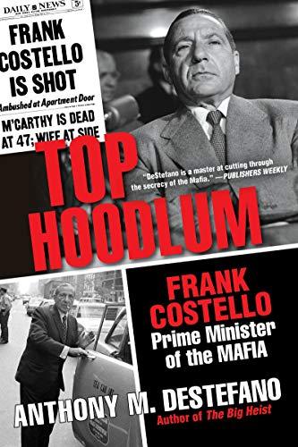Top Hoodlum: Frank Costello, Prime Minister of the Mafia (English Edition)