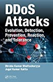 DDoS Attacks: Evolution, Detection, Prevention, Reaction, and Tolerance (English Edition)