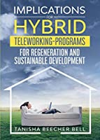 Implications for Hybrid Teleworking Programs for Regeneration and Sustainable Development