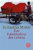 Das Kaleidoskop des Lebens: Roman - Rohinton Mistry