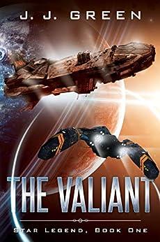 The Valiant (Star Legend Book 1) by [J.J. Green]
