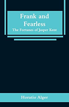 Frank and Fearless: The Fortunes of Jasper Kent