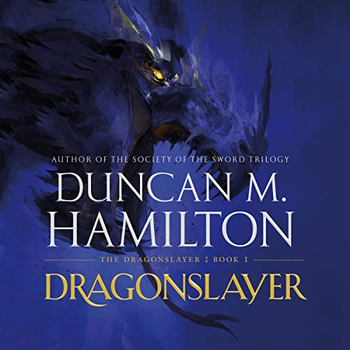 Dragonslayer     The Dragonslayer, Book 1              By:                                                                                                                                 Duncan M. Hamilton                               Narrated by:                                                                                                                                 Simon Vance                      Length: Not Yet Known     Not rated yet     Overall 0.0