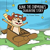 Bunk the Chipmunk's Quarantine Story