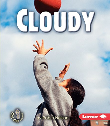 Compare Textbook Prices for Cloudy First Step Nonfiction ― Kinds of Weather 1 Edition ISBN 9780822553687 by Nelson, Robin