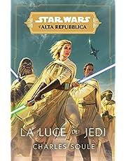La luce dei jedi. L'Alta Repubblica. Star Wars