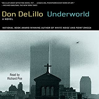 Underworld                   By:                                                                                                                                 Don DeLillo                               Narrated by:                                                                                                                                 Richard Poe                      Length: 31 hrs and 22 mins     431 ratings     Overall 4.0