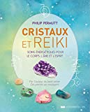 Cristaux et Reiki - Soins énergétiques pour le corps, l'âme et l'esprit