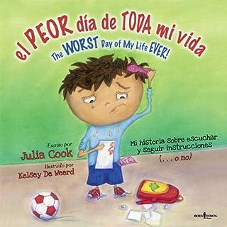 El Peor Dia de Toda Mi Vida/The Worst Day Of My Life Ever!: The Worst Day Of My Life Ever