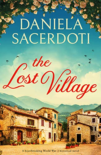 The Lost Village: A heartbreaking World War 2 historical novel by [Daniela Sacerdoti]