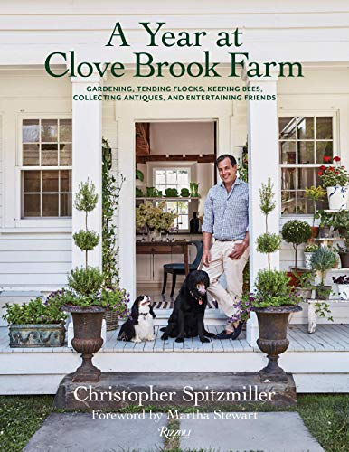 Compare Textbook Prices for A Year at Clove Brook Farm: Gardening, Tending Flocks, Keeping Bees, Collecting Antiques, and Entertaining Friends  ISBN 9780847869749 by Spitzmiller, Christopher,Stewart, Martha