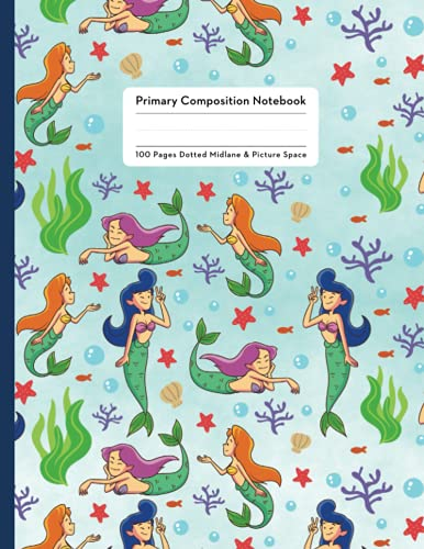 Mermaid Primary Composition Notebook: Primary Story Journal | Composition Book | Dotted Midline and Picture Space | Grades K-2