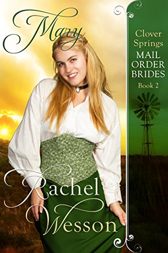 Mary: Clover Springs Mail Order Brides 2 by [Rachel Wesson, Cindy Caldwell]