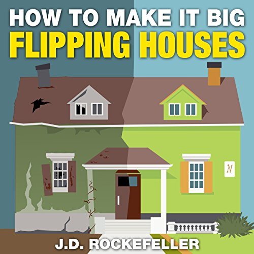 How to Make It Big Flipping Houses cover art