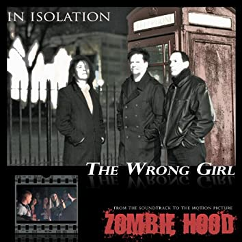 The Wrong Girl (From Zombie Hood Soundtrack)