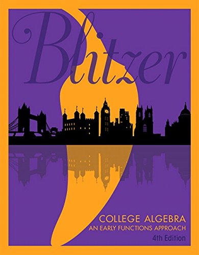 College Algebra: An Early Functions Approach (4th Edition)