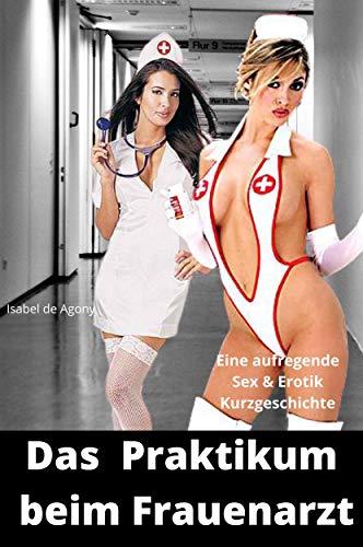 Frauenarzt sex Frauenarzt Geschichten