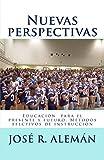 Nuevas perspectivas: Educación para el presente y futuro. Métodos efectivos de instrucción