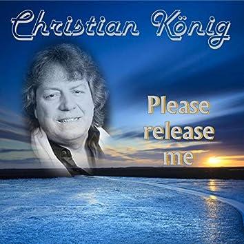 Please Release Me (Version 2018)