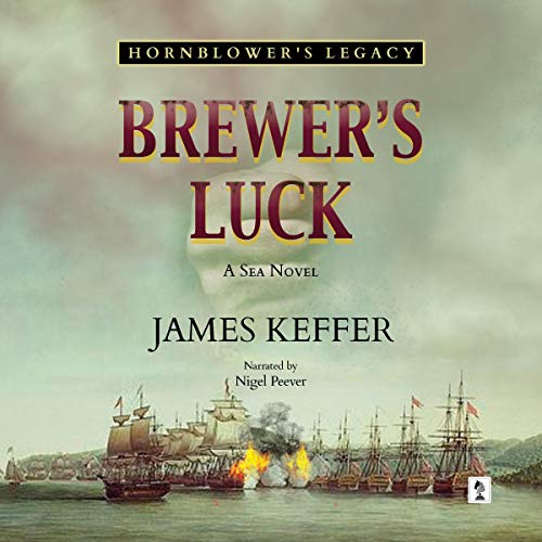 Brewer's Luck: Hornblower's Legacy Audiobook By James Keffer cover art