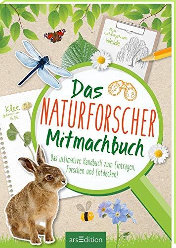 Das Naturforscher-Mitmachbuch: Das ultimative Handbuch zum Eintragen, Forschen und Entdecken!