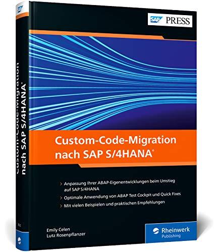 Custom-Code-Migration nach SAP S/4HANA: Kundeneigene ABAP-Programme analysieren und anpassen (SAP PRESS)