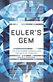 Euler's Gem: The Polyhedron Formula and the Birth of Topology (Princeton Science Library) - David S. Richeson