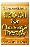 Profound Guide To CBD Oil for Massage Therapy