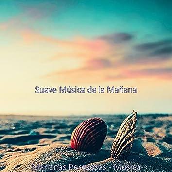 Mananas Perezosas - Musica